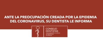 Ante la preocupación creada por la epidemia del coronavirus, su dentista le informa